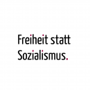 """Beliebter Wahlkampfslogan: """"Freiheit statt Sozialismus"""""""